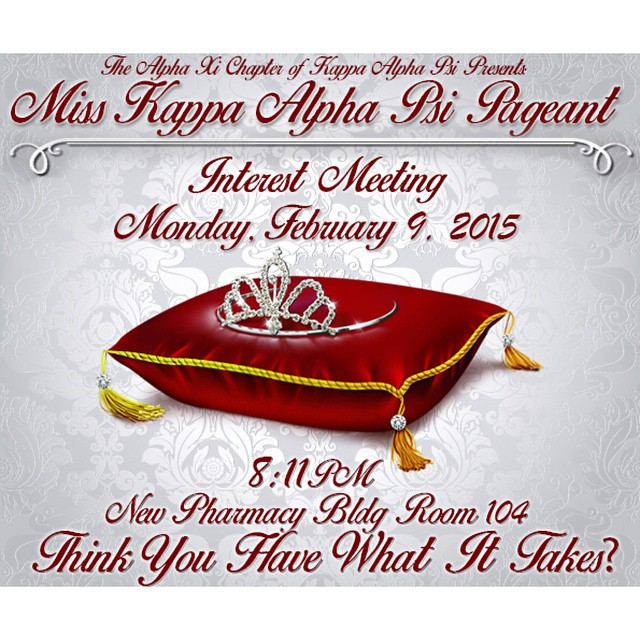 The Alpha Xi Chapter of Kappa Alpha Psi presents The Miss Kappa Alpha Psi Scholarship Pageant.  Do you think you have what it taKes? Come find out at 8:11pm in the new pharmacy bldg room 104. Business Casual is preferred. #axipageant2k15 @axi_nupes